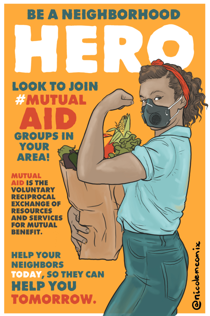 Be a neighborhood hero. Look to join mutual aid groups in your area.